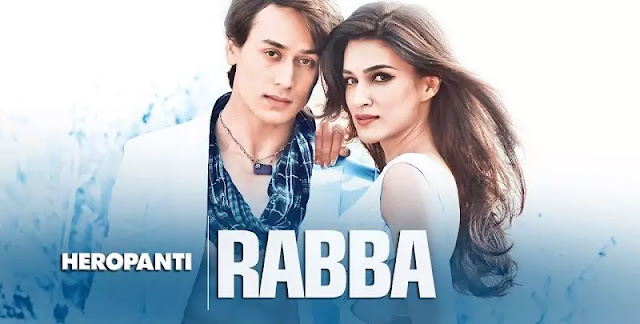 RABBA LYRICS | Heropanti | Mohit Chauhan | Ft Tiger Shroff & Kriti Sanon