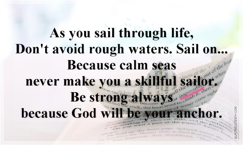 As You Sail Through Life, Don't Avoid Rough Waters, Picture Quotes, Love Quotes, Sad Quotes, Sweet Quotes, Birthday Quotes, Friendship Quotes, Inspirational Quotes, Tagalog Quotes