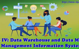 Unit IV: Data Warehouse and Data Mining - Management Information System