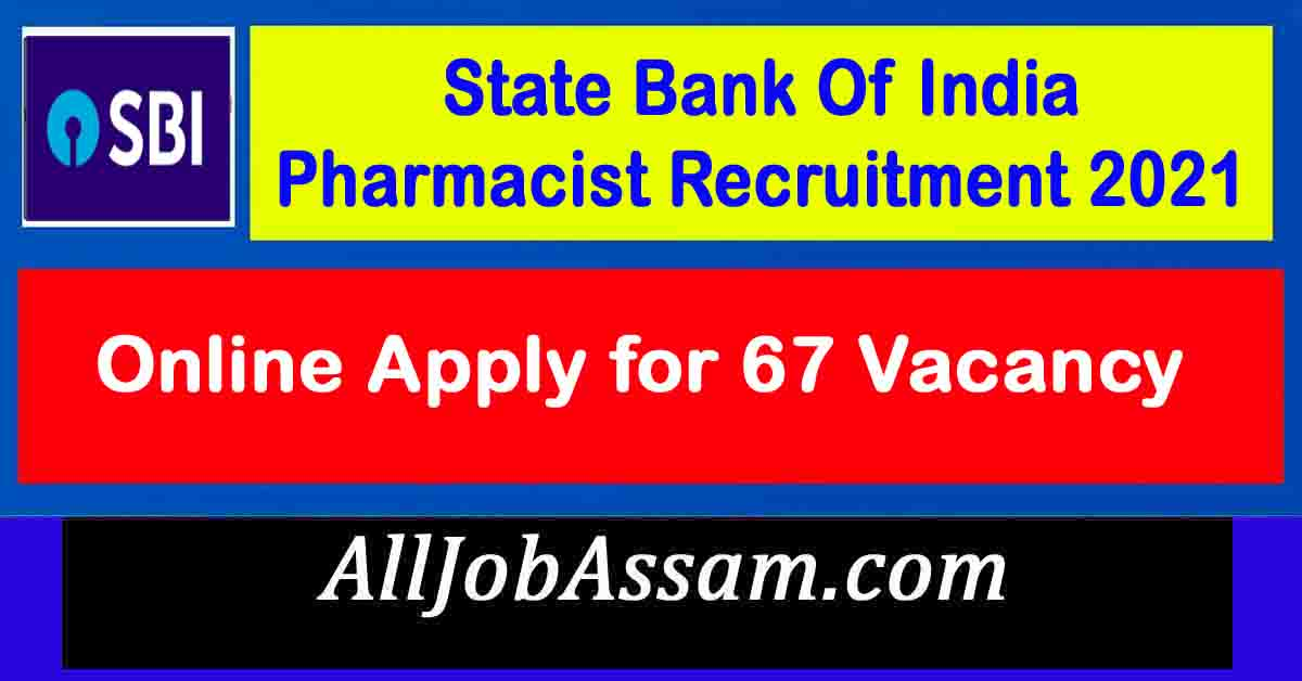 State Bank Of India Pharmacist Recruitment 2021