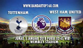 Prediksi Tottenham Hotspur vs West Ham United 5 Januari 2018