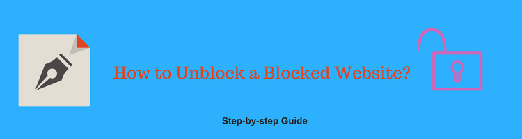 How to Unblock Restricted Websites? [100% Access]   Techniquehow Com
