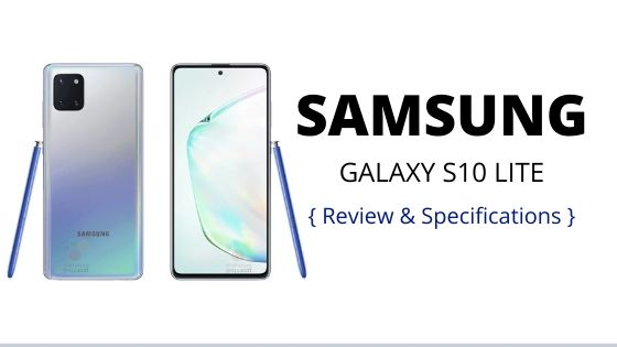 Samsung Galaxy S10 Lite [ Review, Specification & Price]