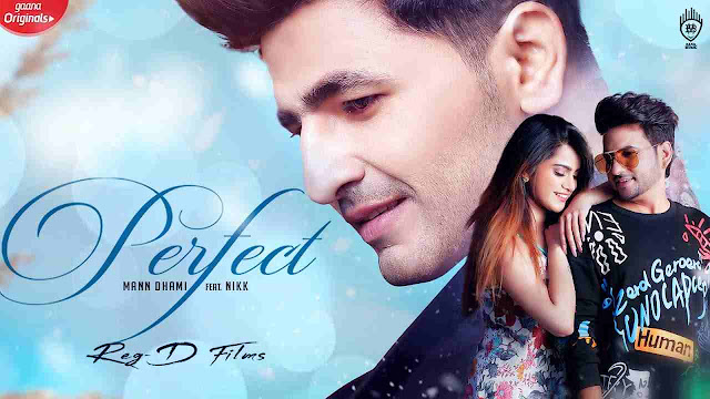 Perfect song Lyrics  - Mann Dhami with Nikk