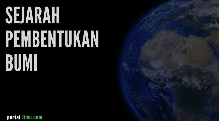 Sejarah Pembentukan Bumi dalam Urutan Zaman
