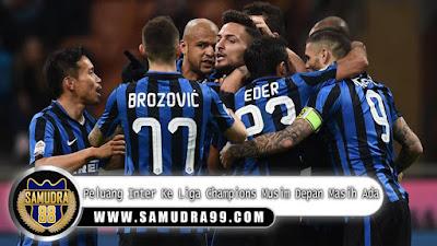 Peluang Inter Ke Liga Champions Musim Depan Masih Ada
