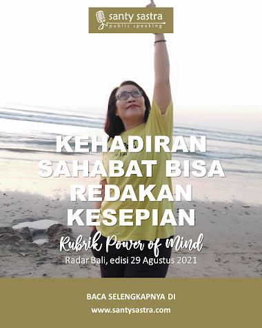 Rubrik Power of Mind Radar Bali : Kehadiran Sahabat Bisa Redakan Kesepian