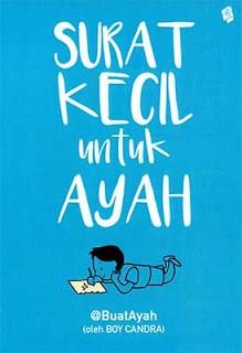 Contoh Teks Ulasan Novel Boy Chandra Surat Kecil Untuk Ayah