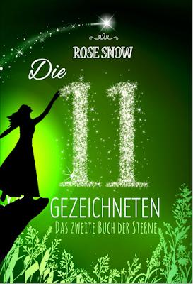Rose Snow - Die 11 Gezeichneten: Das zweite Buch der Sterne