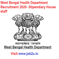 West Bengal Health Department Recruitment 2020, Stipendiary House staff