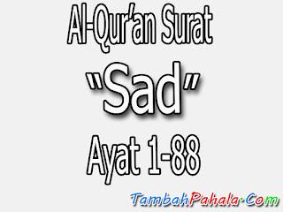 bacaan surat Sad, terjemahan surat Sad, arab surat Sad, latin surat Sad