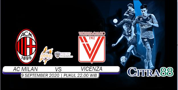 PREDIKSI AC MILAN VS VICENZA 09 SEPTEMBER 2020