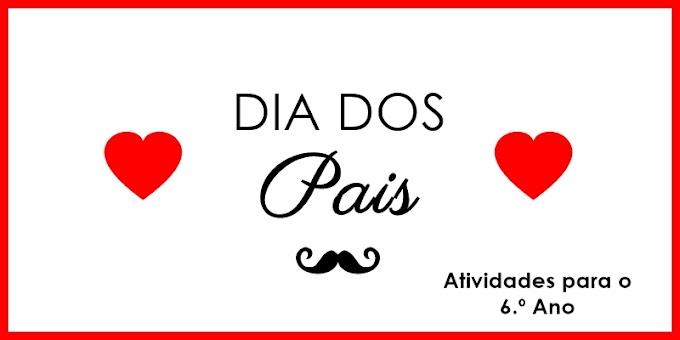 Dia dos Pais - Atividades de Língua Portuguesa para o 6.º C e 6.º E