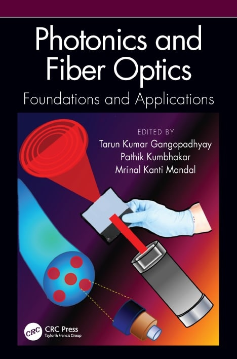 Photonics and Fiber Optics: Foundations and Applications