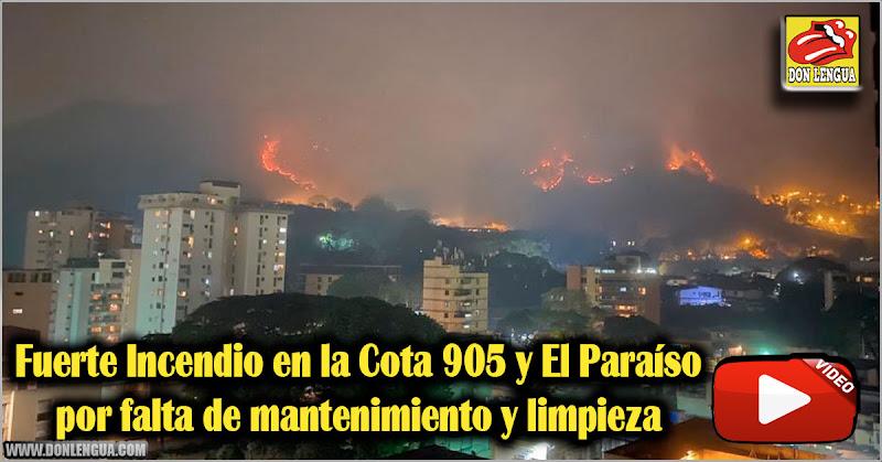 Fuerte Incendio en la Cota 905 y El Paraíso por falta de mantenimiento y limpieza