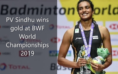 BWF World Championships 2019: PV Sindhu wins gold at BWF World Championships