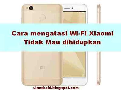 Cara Mengatasi WiFi Xiaomi Redmi 4X Tidak mau Hidup