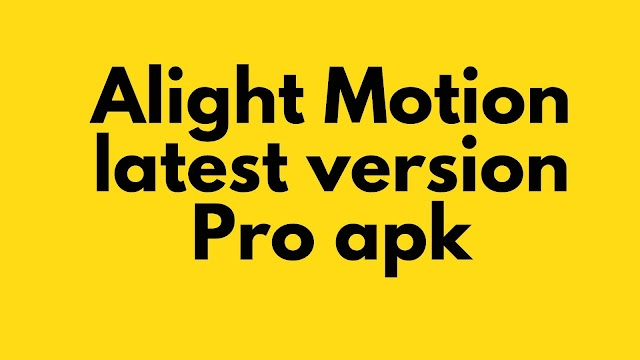 Alight Motion latest version Pro apk