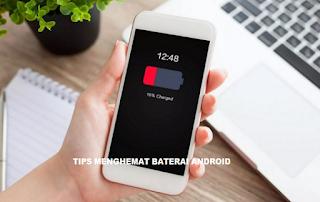 20 Tips Menghemat Baterai HP Android Agar Awet dan Tahan Lama