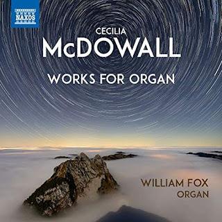 Cecilia McDowall Organ works; William Fox, Lucy Humphris; NAXOS
