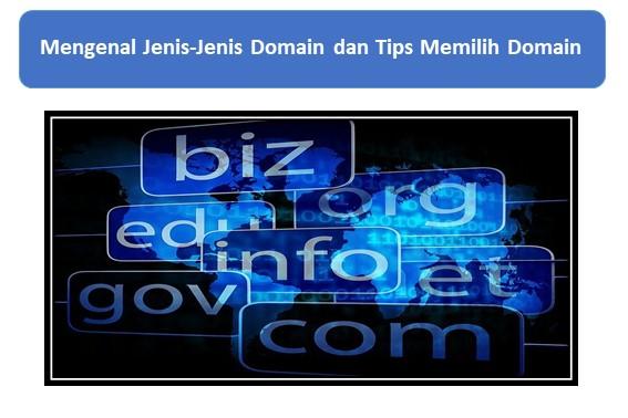Mengenal Jenis-Jenis Domain dan Tips Memilih Domain