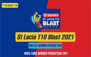 St Lucia T10 Blast 2021 100% sure today match prediction ball by ball