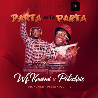 DOWNLOAD MP3 : DJ KONAMI X PATOCHRIS --  PARTA AFTER PARTA