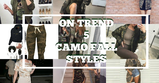 ON TREND | 5 CAMO FALL LOOKS