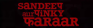 Sandeep Aur Pinky Faraar movie