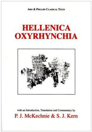 Megas Alexandros: Hellenica Oxyrhynchia by P J  McKechnie and S J  Kern
