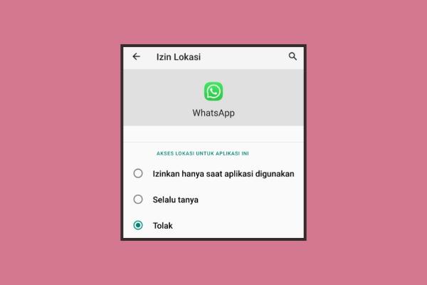 Cara Mengatasi Whatsapp Tidak Bisa Share Location