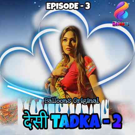 Desi Tadka (2021) Hindi S02 E03 | Balloons Exclusive Series | 720p WEB-DL | Download | Watch Online