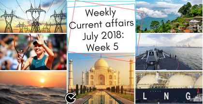Weekly Current Affairs July 2018: Week 5th