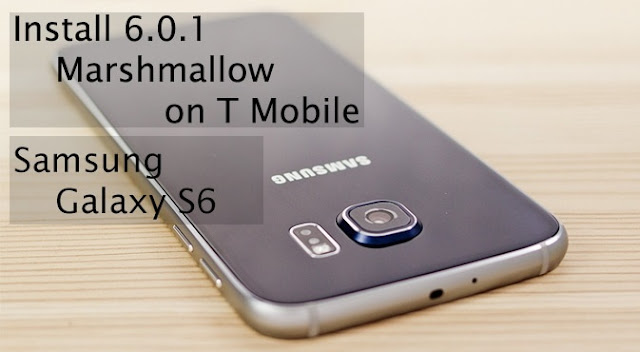 Android 6.0.1 Marshmallow Firmware on T-Mobile Galaxy S6