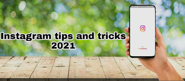 Instagram tips and tricks in 2021