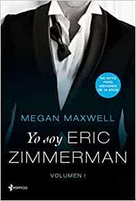 Leer Es Vida Bilogía Yo Soy Eric Zimmerman Megan Maxwell Pdf