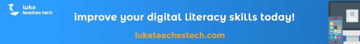 Improve your digital literacy skills today with luketeachestech.com