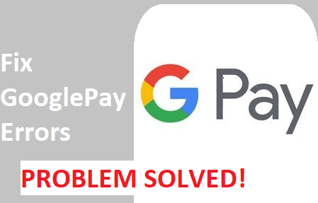 GooglePay(Tez) All Error Fix - Problem Solved!
