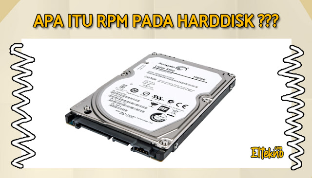Pengertian Lengkap RPM pada Harddisk Beserta Cara Mengetahui RPM Harddisk Kalian