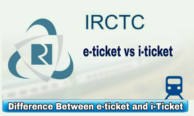 E-ticket and i-ticket in IRCTC