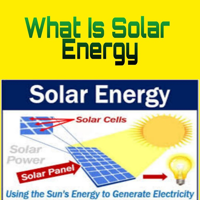 What Is Solar Energy |Advantage and disadvantage of Solar energy|Solar energy Companies.