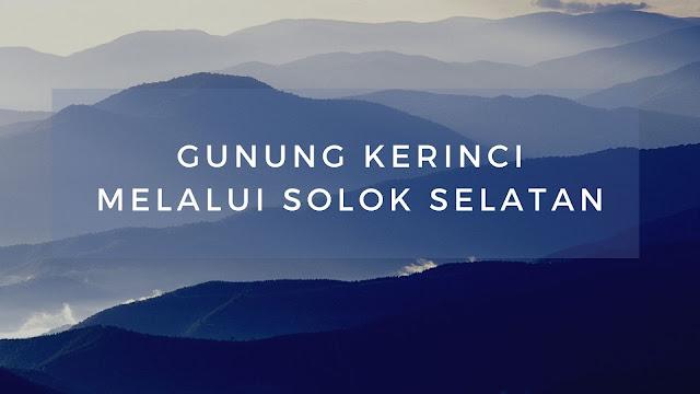 Jalur Pendakian Gunung Kerinci Via Solok Selatan