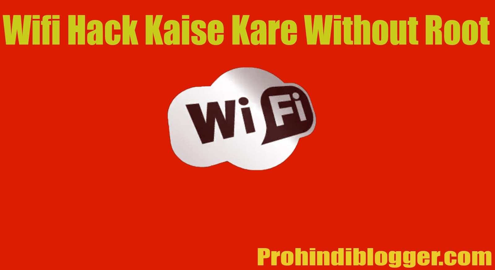 Wifi Hack Kaise Kare Without Root