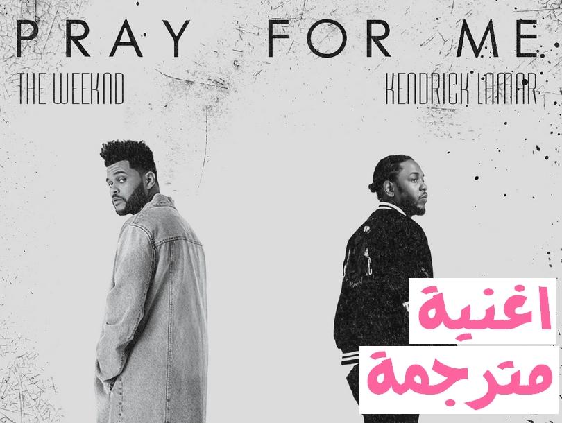 TheWeeknd-Kendrick-Lamar-Pray-For-Me-مترجمة- للعربية