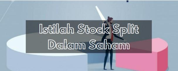 Istilah Stock Split Dalam Saham
