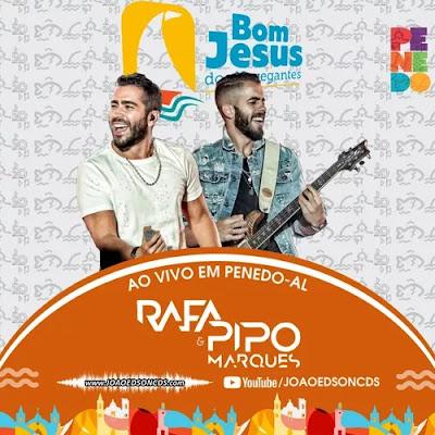 Rafa e Pipo Marques - Penedo - AL - Janeiro - 2020