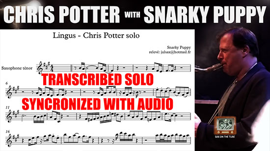 Sax On The Tube: Chris Potter with Snarky Puppy- Transcribed