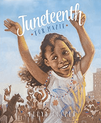 Juneteenth for Maizie by Floyd Cooper