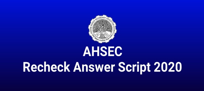AHSEC Recheck Answer Scripts 2020: HS Answer Scripts Re-checking Online @ punarikshan.in