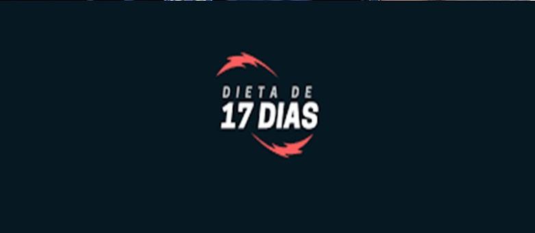 Dieta de 17 dias: Método de Emagrecimento Para Perder de 5 a 10KG